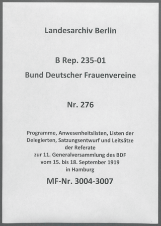 Programme, Anwesenheitslisten, Listen der Delegierten, Satzungsentwurf und Leitsätze der Referate zur 11. Generalversammlung des BDF vom 15. bis 18. September 1919 in Hamburg