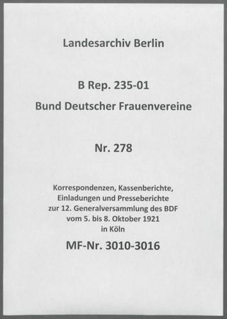 Korrespondenzen, Kassenberichte, Einladungen und Presseberichte zur 12. Generalversammlung des BDF vom 5. bis 8. Oktober 1921 in Köln