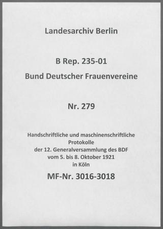 Handschriftliche und maschinenschriftliche Protokolle der 12. Generalversammlung des BDF vom 5. bis 8. Oktober 1921 in Köln