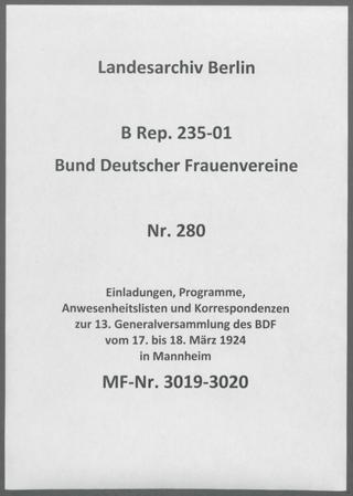 Einladungen, Programme, Anwesenheitslisten und Korrespondenzen zur 13. Generalversammlung des BDF vom 17. bis 18. März 1924 in Mannheim