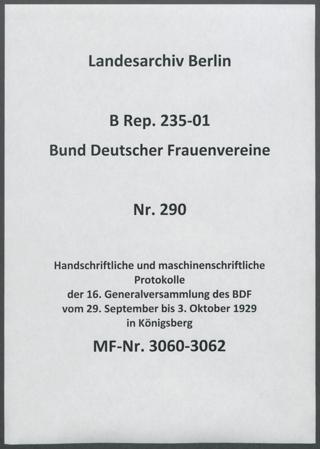 Handschriftliche und maschinenschriftliche Protokolle der 16. Generalversammlung des BDF vom 29. September bis 3. Oktober 1929 in Königsberg