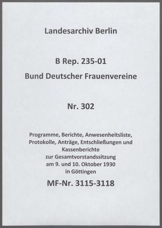 Programme, Berichte, Anwesenheitsliste, Protokolle, Anträge, Entschließungen und Kassenberichte zur Gesamtvorstandssitzung am 9. und 10. Oktober 1930 in Göttingen