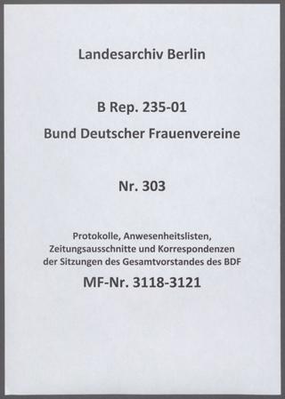 Protokolle, Anwesenheitslisten, Zeitungsausschnitte und Korrespondenzen der Sitzungen des Gesamtvorstandes des BDF