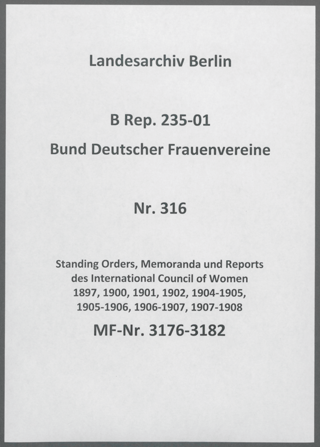 Standing Orders, Memoranda und Reports des International Council of Women 1897, 1900, 1901, 1902, 1904-1905, 1905-1906, 1906-1907, 1907-1908