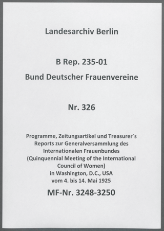 Programme, Zeitungsartikel und Treasurer´s Reports zur Generalversammlung des Internationalen Frauenbundes (Quinquennial Meeting of the International Council of Women) in Washington, D.C., USA vom 4. bis 14. Mai 1925