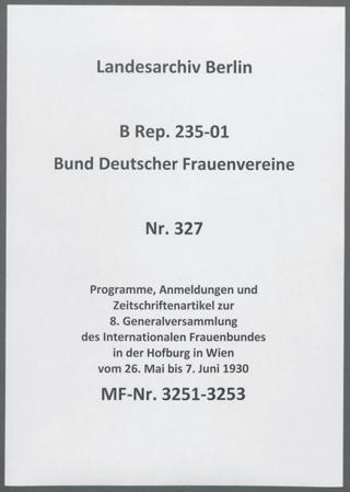 Programme, Anmeldungen und Zeitschriftenartikel zur 8. Generalversammlung des Internationalen Frauenbundes in der Hofburg in Wien vom 26. Mai bis 7. Juni 1930