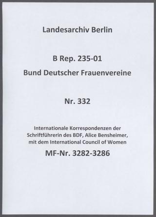 Internationale Korrespondenzen der Schriftführerin des BDF, Alice Bensheimer, mit dem International Council of Women