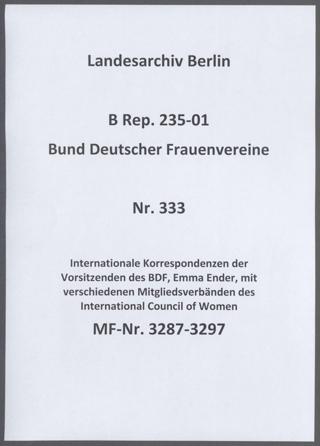 Internationale Korrespondenzen der Vorsitzenden des BDF, Emma Ender, mit verschiedenen Mitgliedsverbänden des International Council of Women