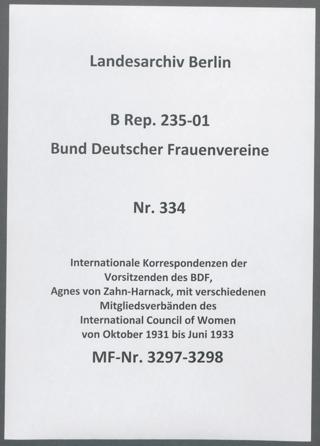 Internationale Korrespondenzen der Vorsitzenden des BDF, Agnes von Zahn-Harnack, mit verschiedenen Mitgliedsverbänden des International Council of Women von Oktober 1931 bis Juni 1933