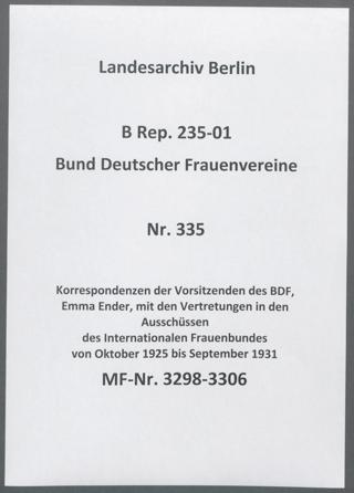 Korrespondenzen der Vorsitzenden des BDF, Emma Ender, mit den Vertretungen in den Ausschüssen des Internationalen Frauenbundes von Oktober 1925 bis September 1931