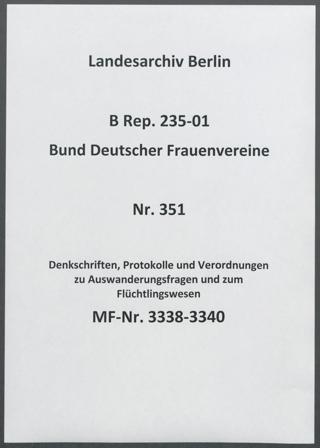 Denkschriften, Protokolle und Verordnungen zu Auswanderungsfragen und zum Flüchtlingswesen