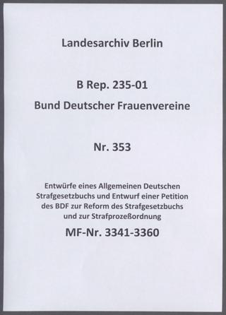 Entwürfe eines Allgemeinen Deutschen Strafgesetzbuchs und Entwurf einer Petition des BDF zur Reform des Strafgesetzbuchs und zur Strafprozeßordnung