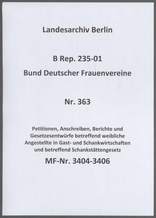 Petitionen, Anschreiben, Berichte und Gesetzesentwürfe betreffend weibliche Angestellte in Gast- und Schankwirtschaften und betreffend Schankstättengesetz