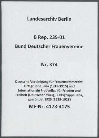 Deutsche Vereinigung für Frauenstimmrecht, Ortsgruppe Jena (1913-1915) und Internationale Frauenliga für Frieden und Freiheit (Deutscher Zweig), Ortsgruppe Jena, gegründet 1925 (1925-1928)