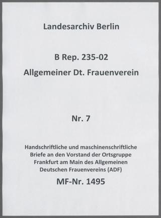 Handschriftliche und maschinenschriftliche Briefe an den Vorstand der Ortsgruppe Frankfurt am Main des Allgemeinen Deutschen Frauenvereins (ADF)