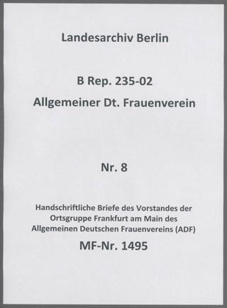 Handschriftliche Briefe des Vorstandes der Ortsgruppe Frankfurt am Main des Allgemeinen Deutschen Frauenvereins (ADF)