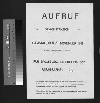 Für die ersatzlose Streichung des § 218 fand die zentrale Demonstration für NRW am 20.11.1971 in Köln statt. Aufruf zur Demonstration.