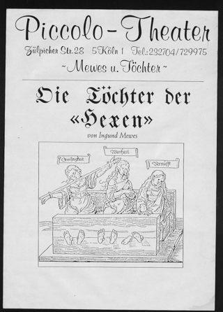 """Ankündigung des Theaterstücks """"Die Töchter der Hexen"""" , verfasst von Ingund Mewes für das Piccolo-Theater in Köln"""