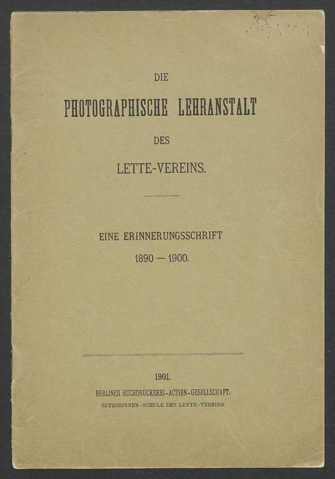 Die Photographische Lehranstalt des Lette-Vereins. Eine Erinnerungsschrift 1890-1900 / Seite 1