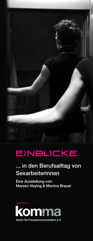 Einblicke ...in den Berufsalltag von Sexarbeiterinnen : AUSTELLUNG von Mareen Heying & Monica Brauer