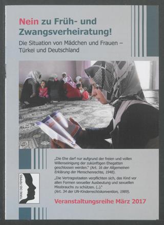 Nein zu Früh- und Zwangsverheiratung! : Die Situation von Mädchen und Frauen - Türkei und Deutschland; Veranstaltungsreihe März 2017