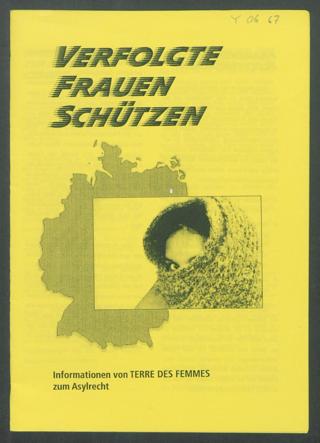 Verfolgte Frauen schützen : Informationen von TERRE DES FEMMES zum Asylrecht